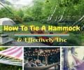 How To Tie A Hammock And Effectively Use