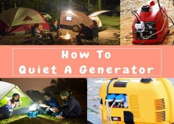 How To Quiet A Generator For Camping: 9 Simple Tips Should Know