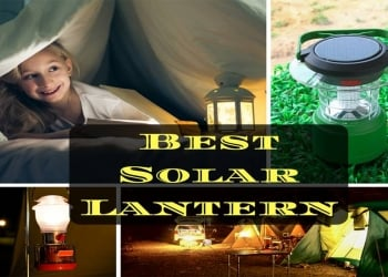 Best Solar Lantern: How to Buy The Best Product for Your Camping Needs