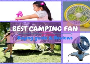 Best Camping Fan for Your Outdoor Needs in 2018