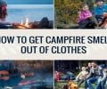 Who Else Wants to Know How to Get Campfire Smell Out of Clothes?