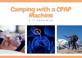 Camping with a CPAP Machine, Is it Possible?