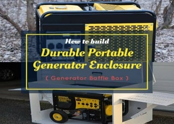 How to Build a Durable Portable Generator Enclosure or a Generator Baffle Box
