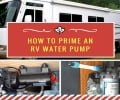 Do you want to know How to Prime an RV Water Pump?