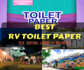 Best RV Toilet Paper: How to buy the best products this year