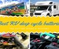 A Review of the Best RV Deep Cycle Battery Available this year