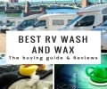 A review of the best RV wash and wax to buy in this year