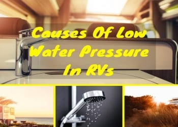 Understanding The Causes Of Low Water Pressure In RVs
