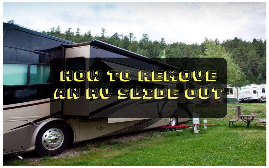 4 Steps on How to remove an RV slide out? - September 2019