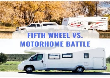 A Comprehensive look into the Fifth Wheel vs. Motorhome Battle